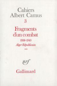 Fragments d'un combat 1938-1940. Alger Républicain (Tome 2) - Le Soir Républicain