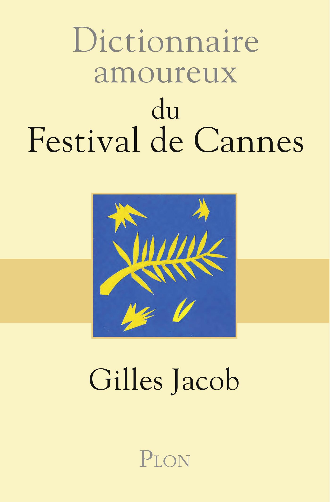 Dictionnaire amoureux du festival de Cannes | JACOB, Gilles