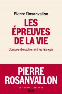 Les Epreuves de la vie | Rosanvallon, Pierre. Auteur