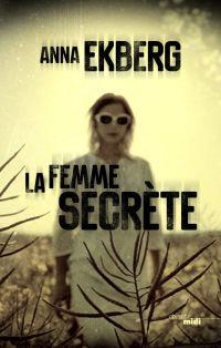 La Femme secrète | EKBERG, Anna. Auteur