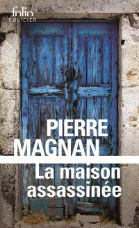 La maison assassinée | Magnan, Pierre (1922-2012). Auteur