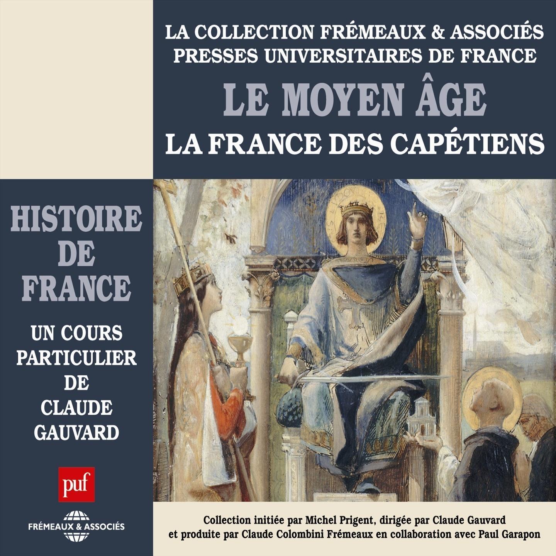 Histoire de France, vol. 2 : Le Moyen-âge. La France des Capétiens