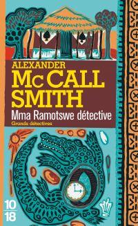 Mma Ramotswe détective | McCall Smith, Alexander (1948-....). Auteur