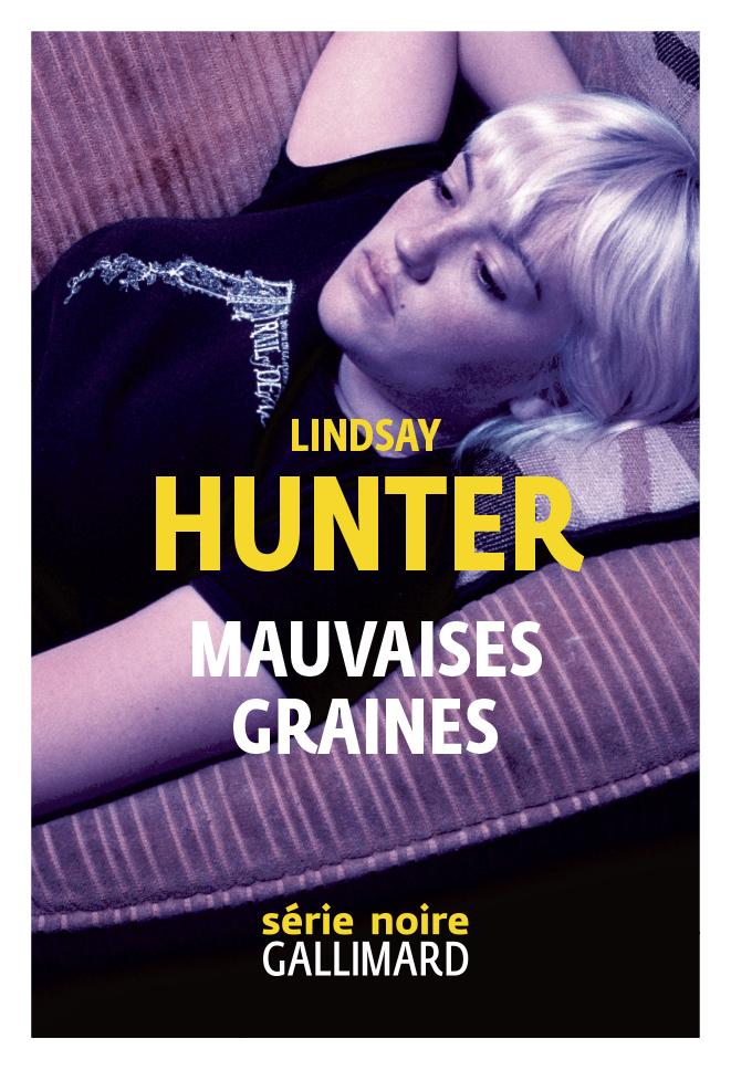 Mauvaises graines | Hunter, Lindsay