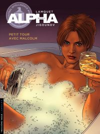 Alpha – tome 12 - Petit tour avec Malcom