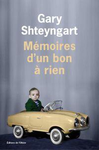 Mémoires d'un bon à rien | Shteyngart, Gary (1972-....). Auteur