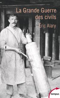 La Grande Guerre des civils | ALARY, Eric. Auteur