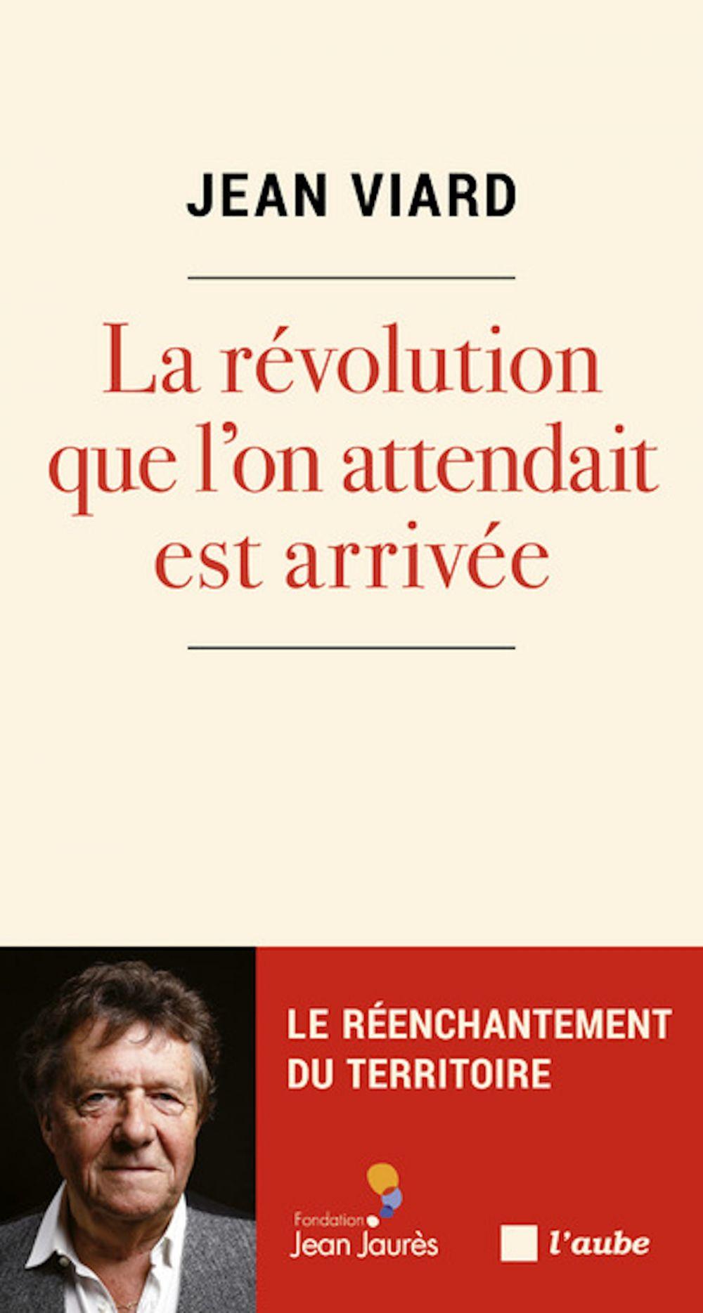 La révolution que l'on attendait est arrivée   VIARD, Jean. Auteur