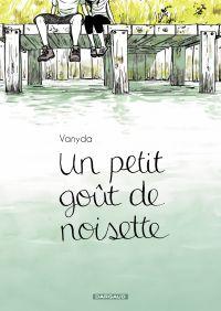 Un petit goût de noisette | Vanyda (1979-....). Auteur