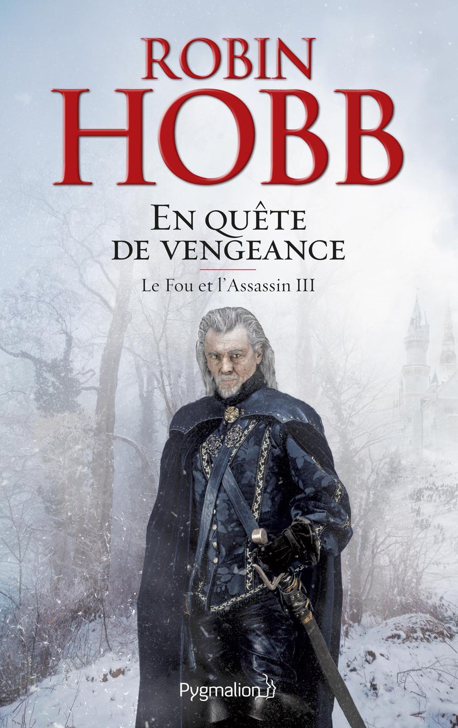 Le Fou et l'Assassin (Tome 3) - En quête de vengeance | Hobb, Robin