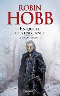 Le Fou et l'Assassin (Tome 3) - En quête de vengeance | Hobb, Robin. Auteur