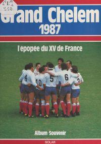 Grand Chelem 1987 : l'épopé...