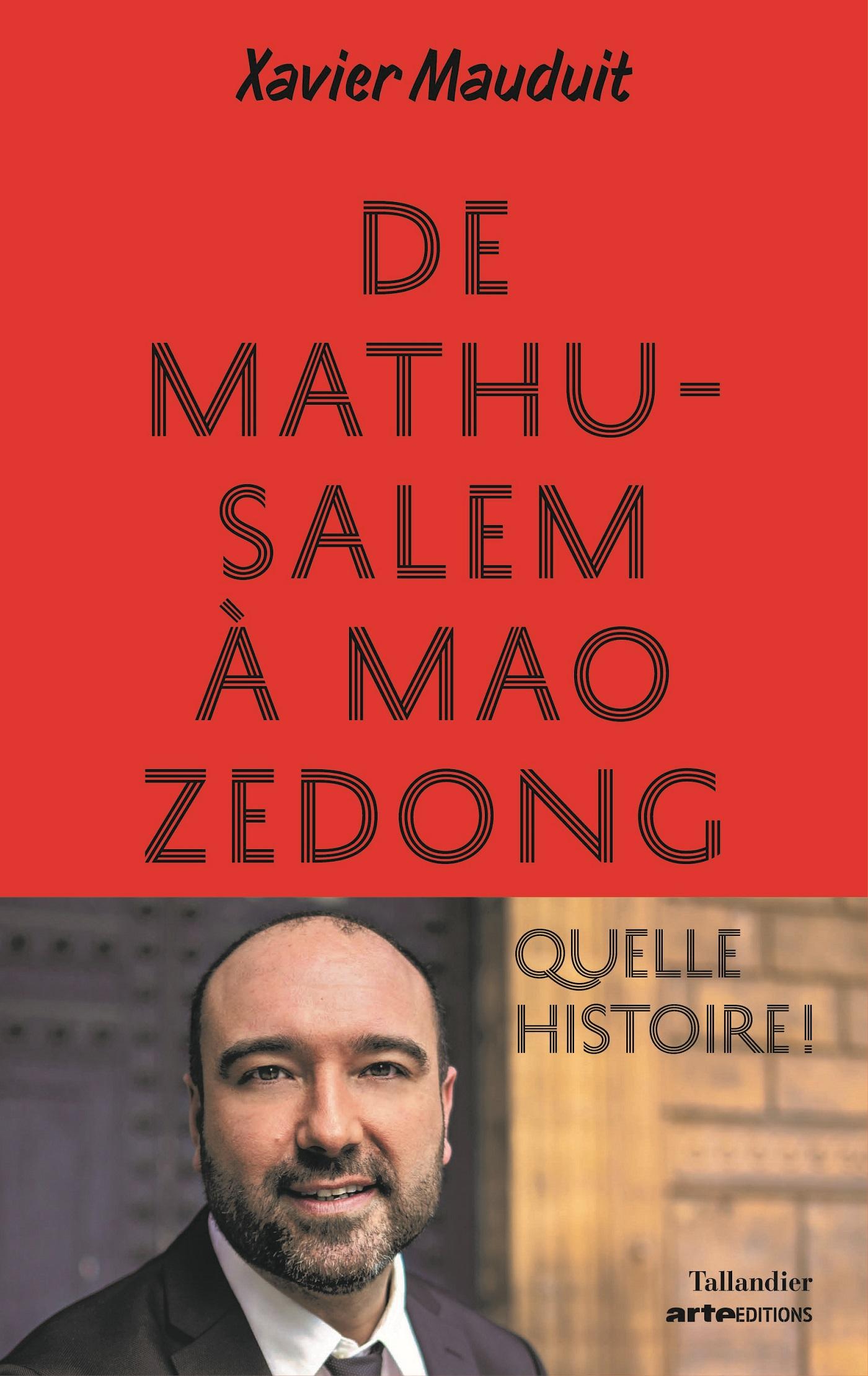 De Mathusalem à Mao Zedong ...