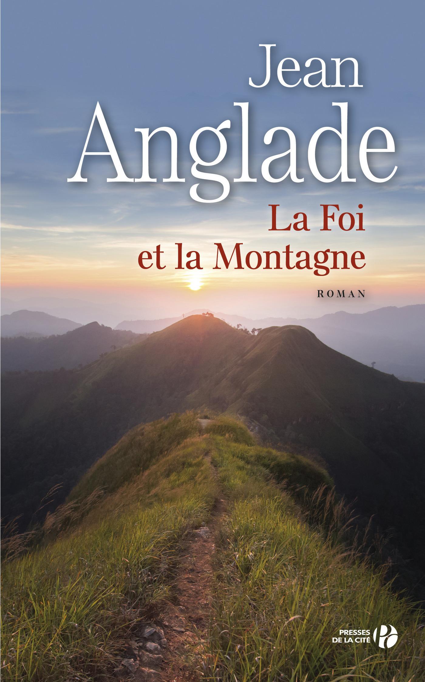La foi et la montagne | ANGLADE, Jean
