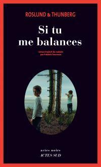 Si tu me balances | Roslund, Anders. Auteur