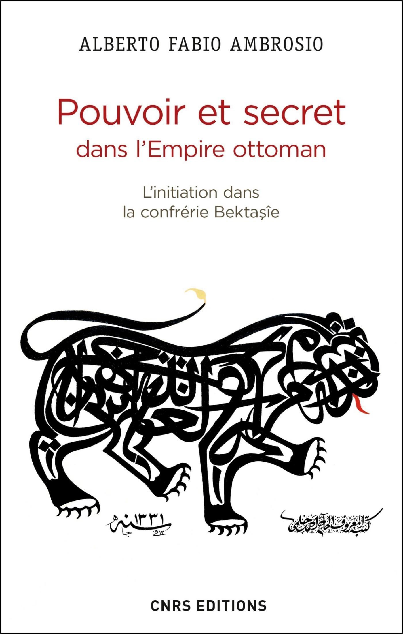 Pouvoir et secret dans l'Empire ottoman. L'initiation dans la confrérie Bektasîe