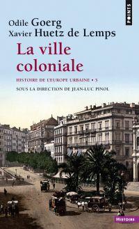 La ville coloniale XVe-XXe ...