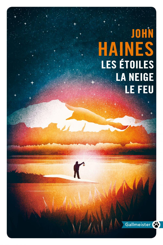 Les Étoiles, la neige, le feu   Haines, John Meade (1924-2011). Auteur