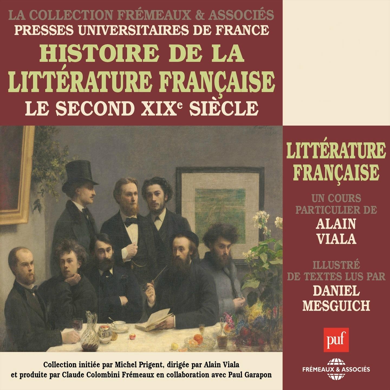 Histoire de la littérature française, vol. 6 : Le second XIXe siècle