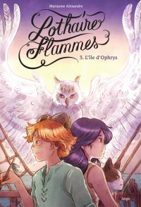 Lothaire Flammes - Tome 3 -...
