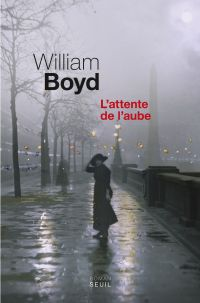 L'Attente de l'aube | Boyd, William. Auteur