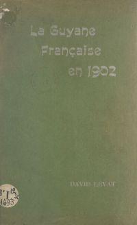 La Guyane française en 1902