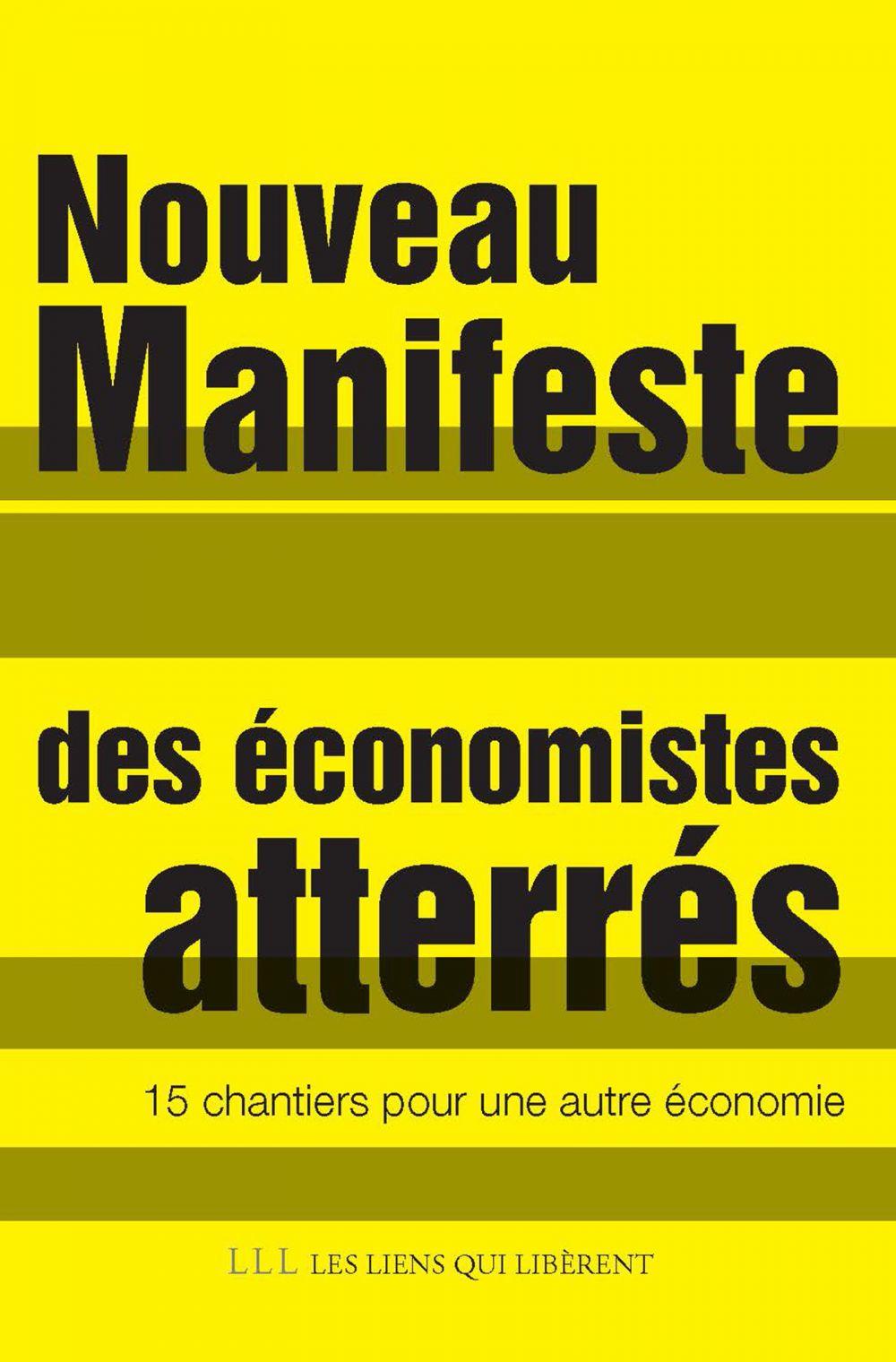 Nouveau Manifeste des économistes atterrés | Economistes atterrés. Auteur
