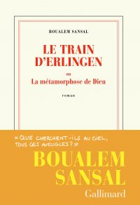 Le train d'Erlingen ou La métamorphose de Dieu | Sansal, Boualem