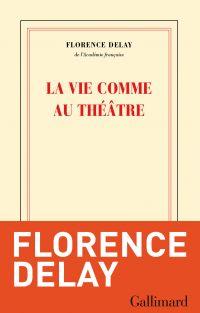 La vie comme au théâtre | Delay, Florence (1941-....). Auteur