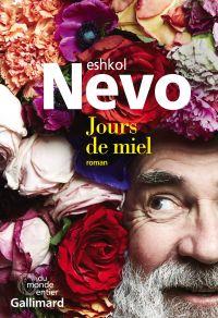 Jours de miel | Nevo, Eshkol (1971-....). Auteur