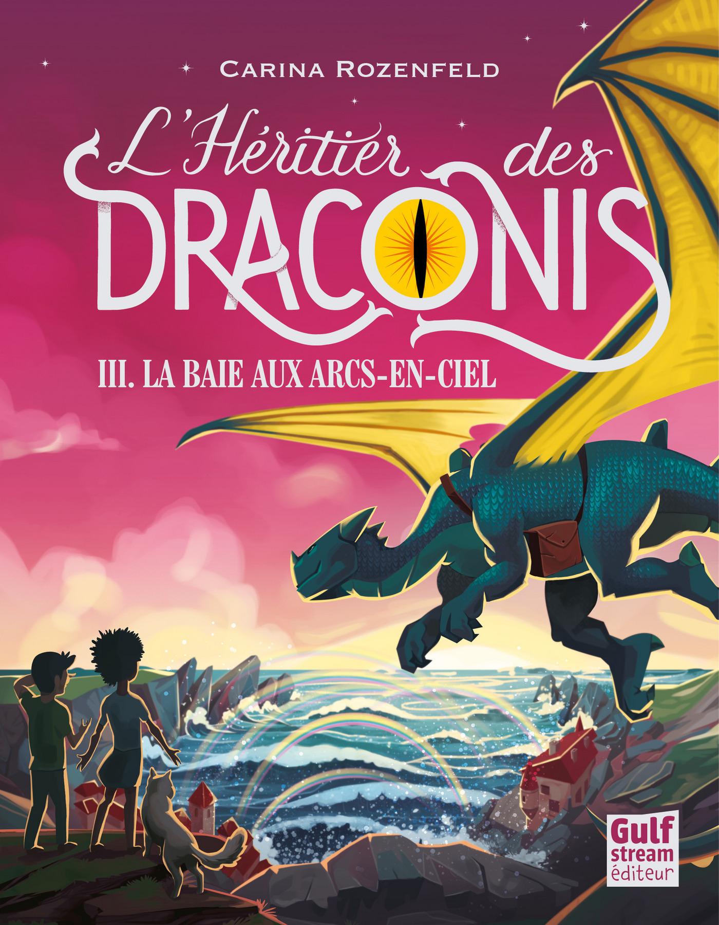 L'Héritier des Draconis - tome 3 La baie aux arcs-en-ciel