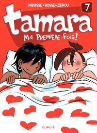 Tamara. Volume 7, Ma première fois !