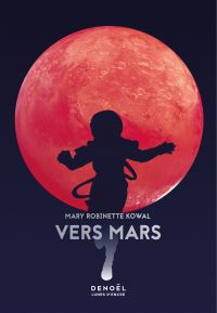 Vers Mars | Robinette Kowal, Mary. Auteur