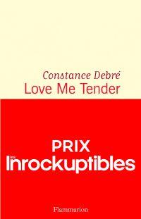 Love me tender | Debré, Constance (1972?-....). Auteur