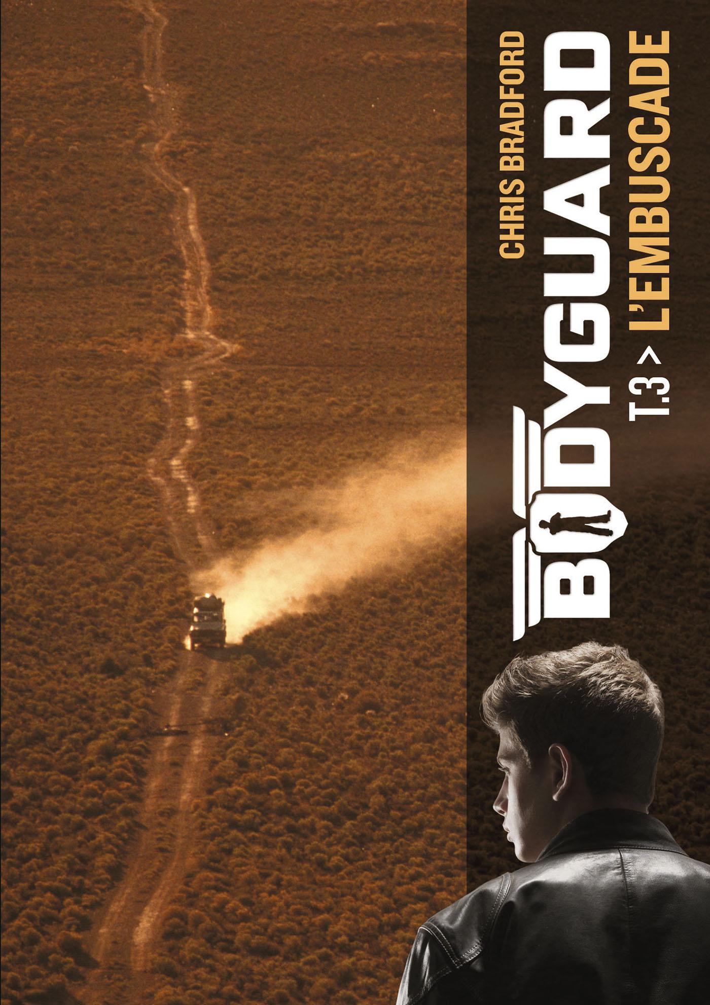 Bodyguard (Tome 3)  - L'emb...