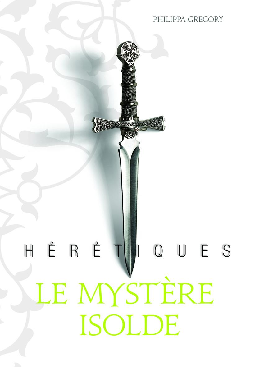 Hérétiques (Tome 1) - Le mystère Isolde