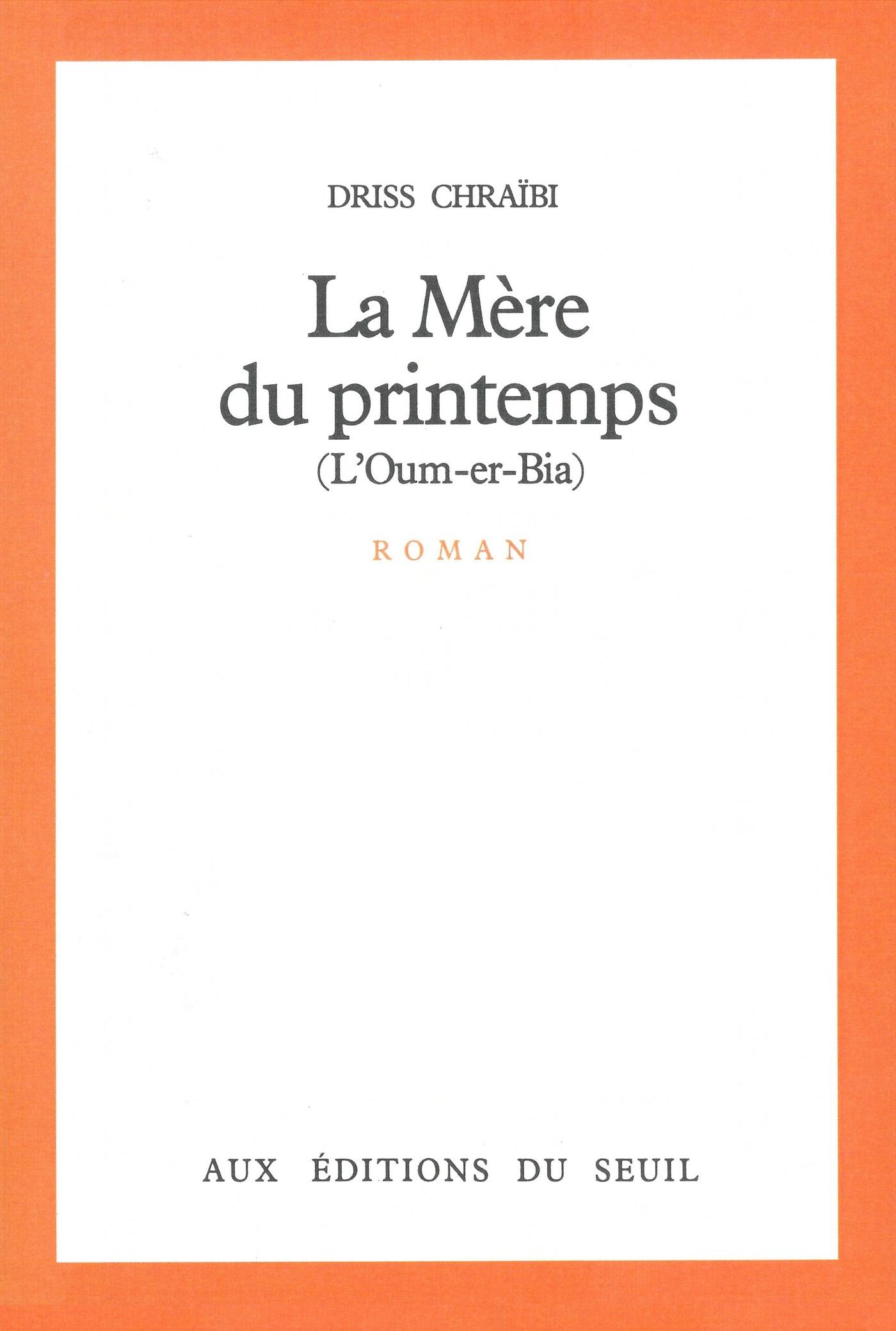 La Mère du printemps (L'Oum-er-Bia) | Chraïbi, Driss