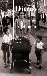 Le Chagrin | DUROY, Lionel. Auteur