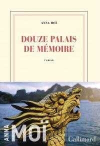 Douze palais de mémoire | Moï, Anna. Auteur