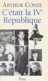 C'était la IVe République