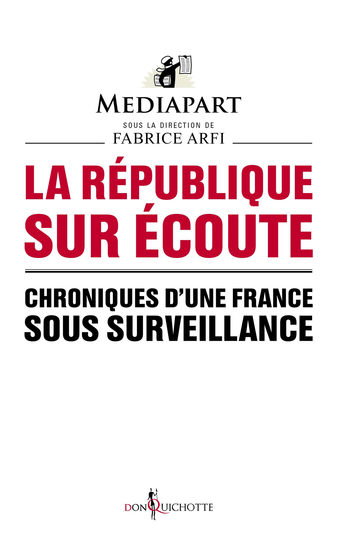 La République sur écoute. Chroniques d'une France sous surveillance | Mediapart,