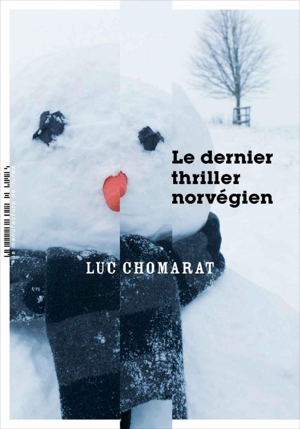 Le dernier thriller norvégien   Chomarat, Luc. Auteur