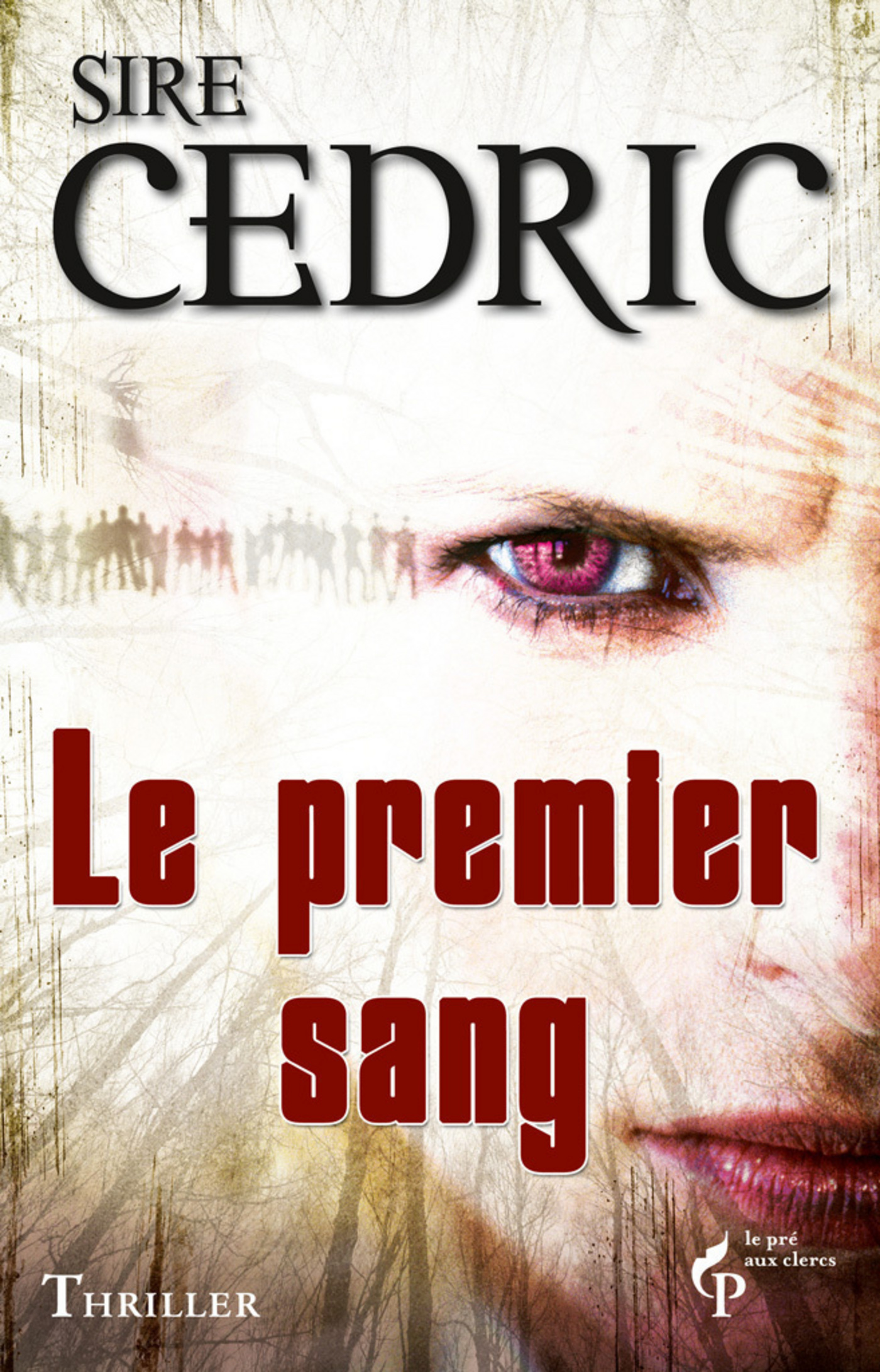 Le premier sang | SIRE CEDRIC,