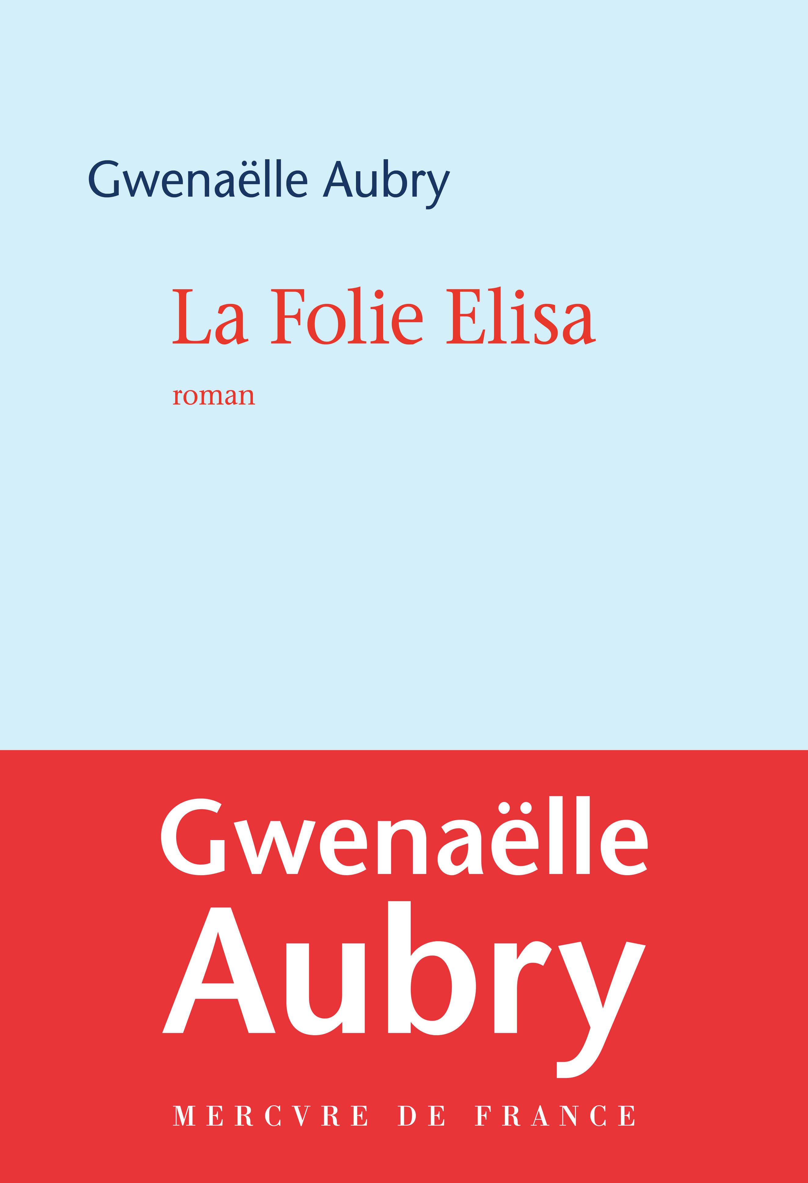 La Folie Elisa | Aubry, Gwenaëlle