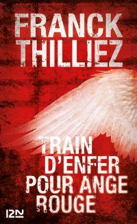 Train d'enfer pour Ange Rouge | Thilliez, Franck (1973-....). Auteur