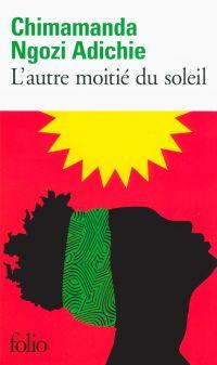 L'autre moitié du soleil | Adichie, Chimamanda Ngozi. Auteur