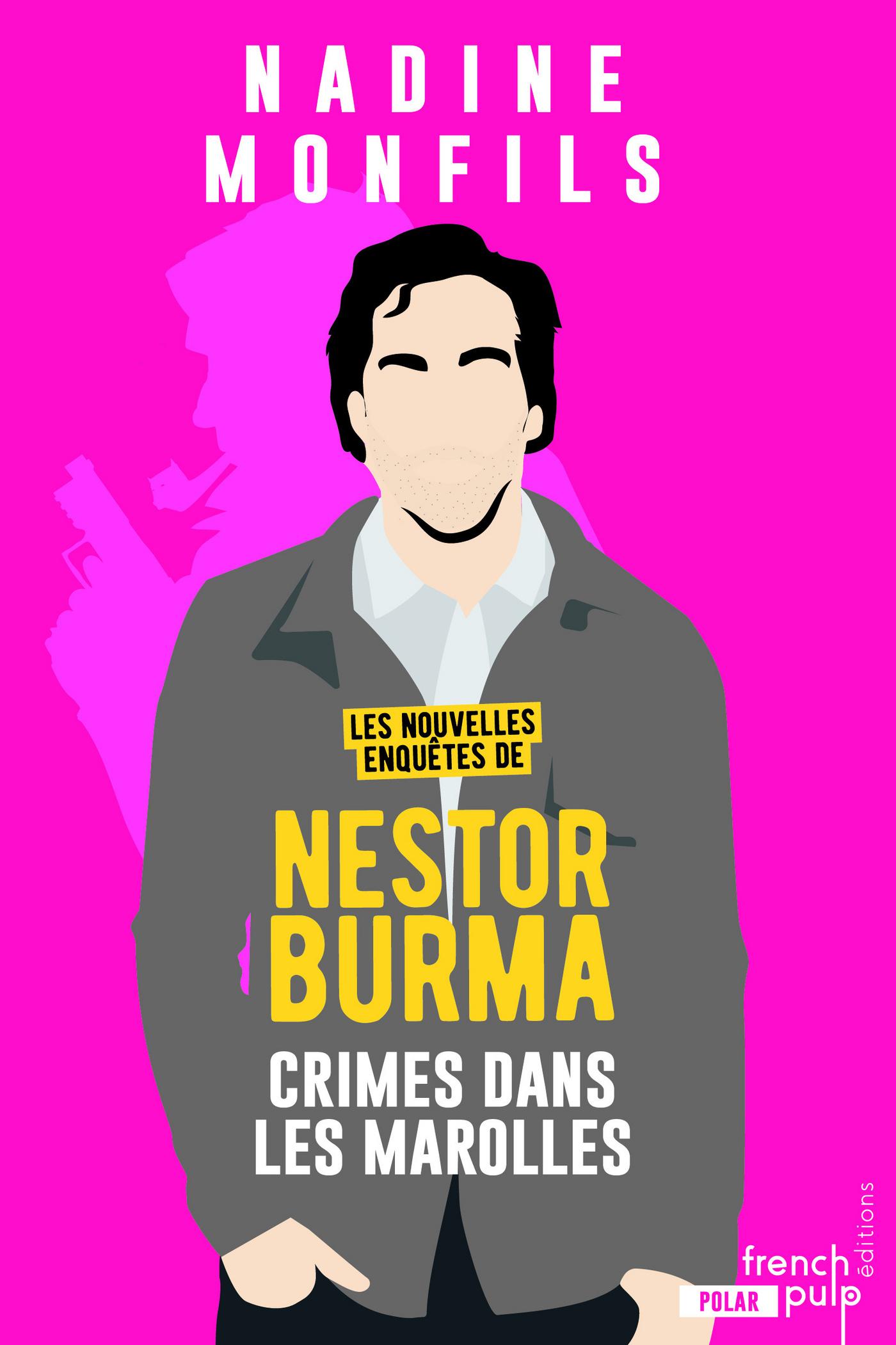 Les nouvelles enquêtes de Nestor Burma : Crime dans les Marolles | Monfils, Nadine