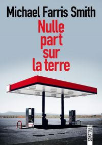 Nulle part sur la terre | Smith, Michael Farris