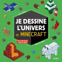 Je dessine l'univers de Minecraft - guide non officiel