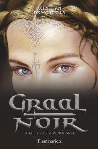 Graal noir (Tome 3) - Le ly...